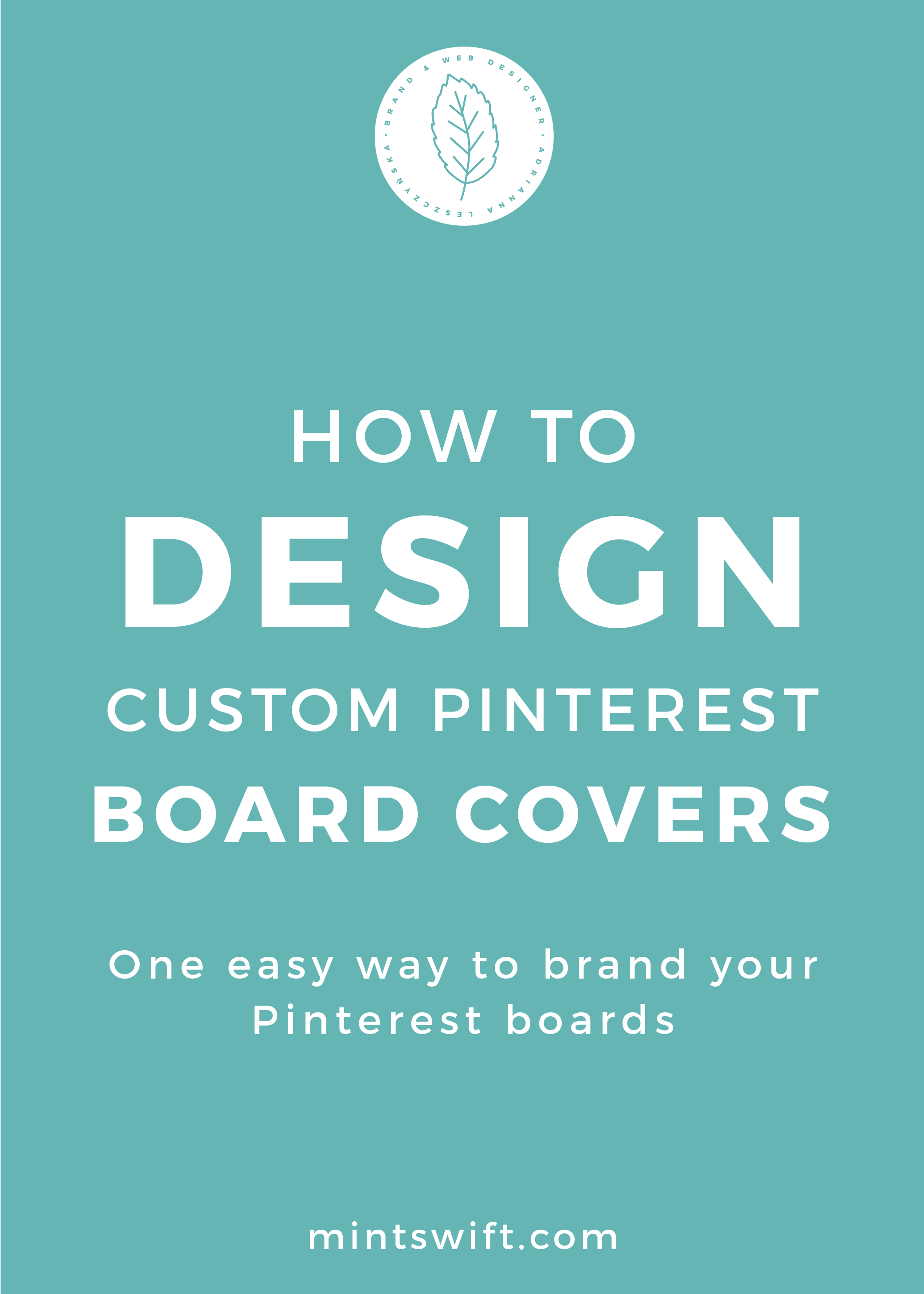 How to Design Custom Pinterest Board Covers. One Easy Way to Brand Your Pinterest Boards - MintSwift