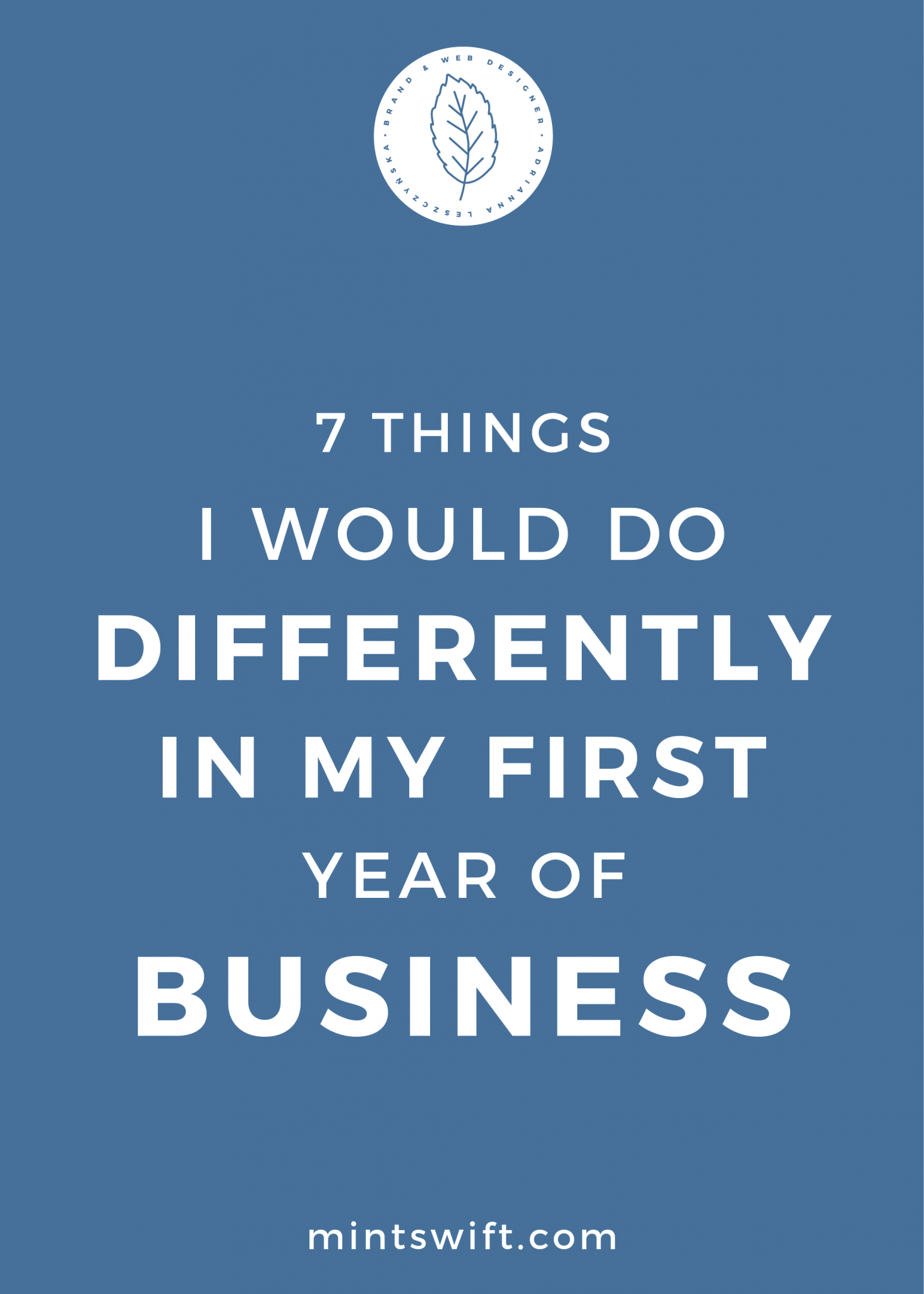 7 Things I Would Do Differently in My First Year of Business - MintSwift
