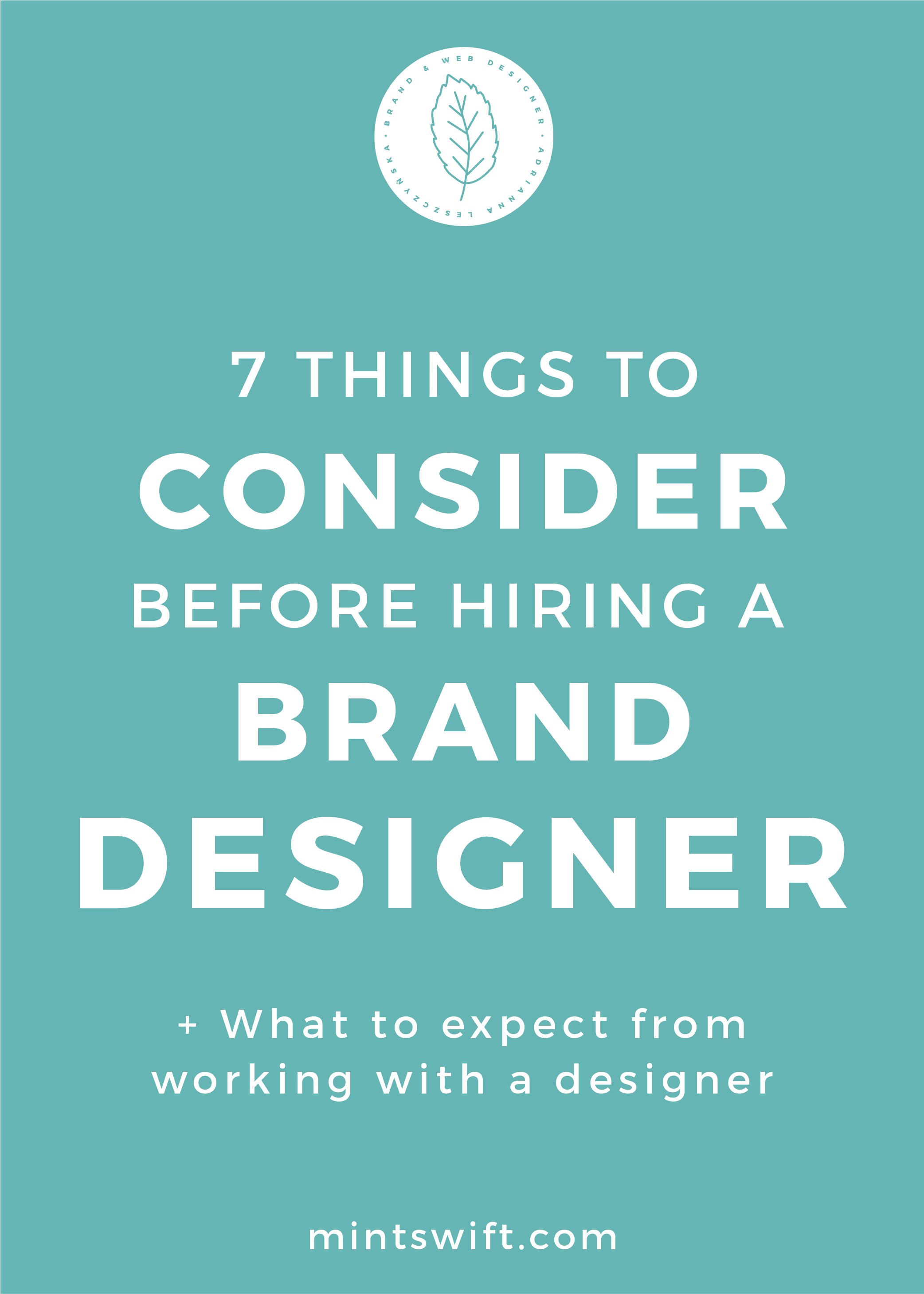 7 Things to Consider Before Hiring a Brand Designer (+ What to Expect from Working with a Designer) - MintSwift
