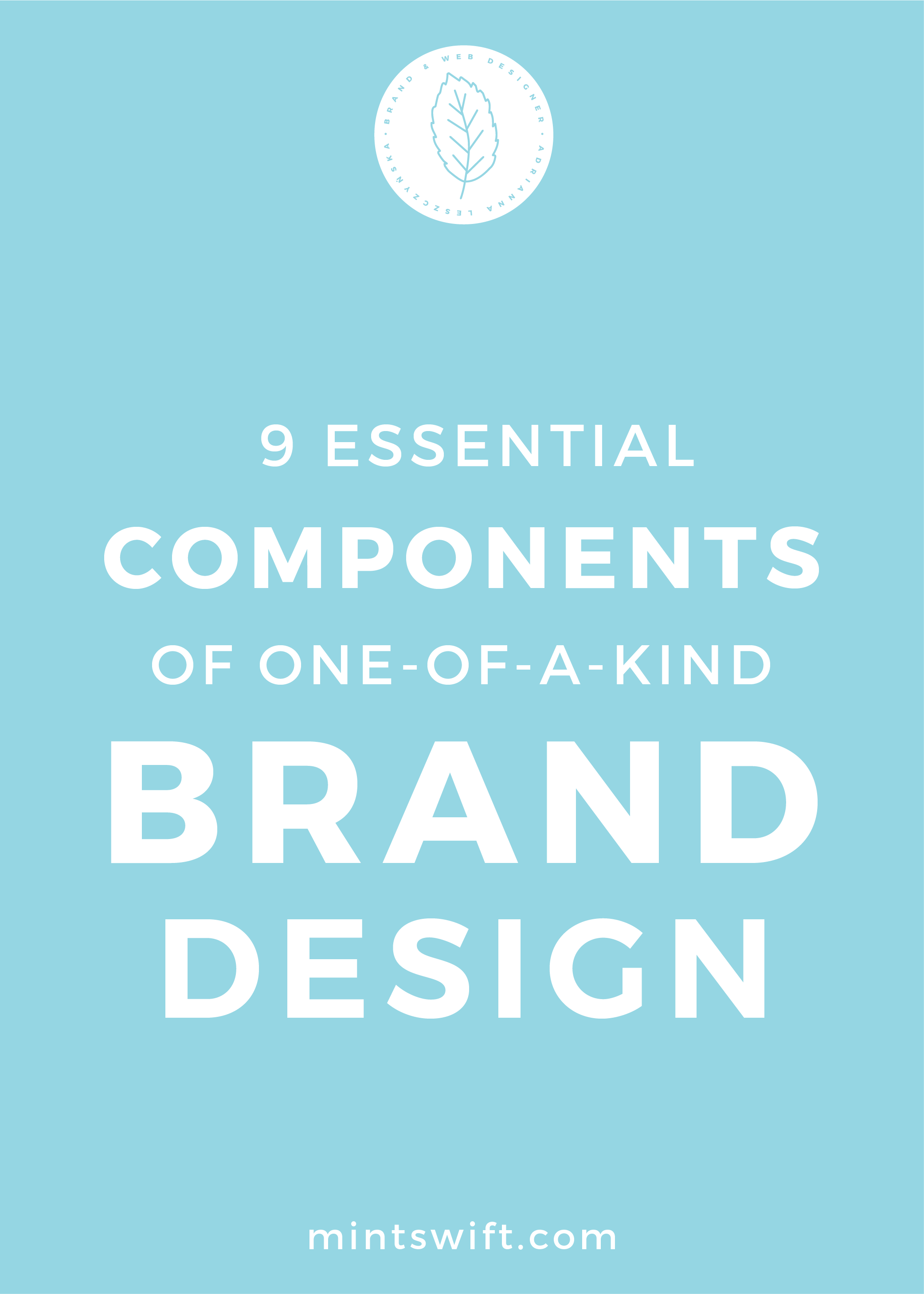 9 Essential Components of one-of-a-kind Brand Design - MintSwift