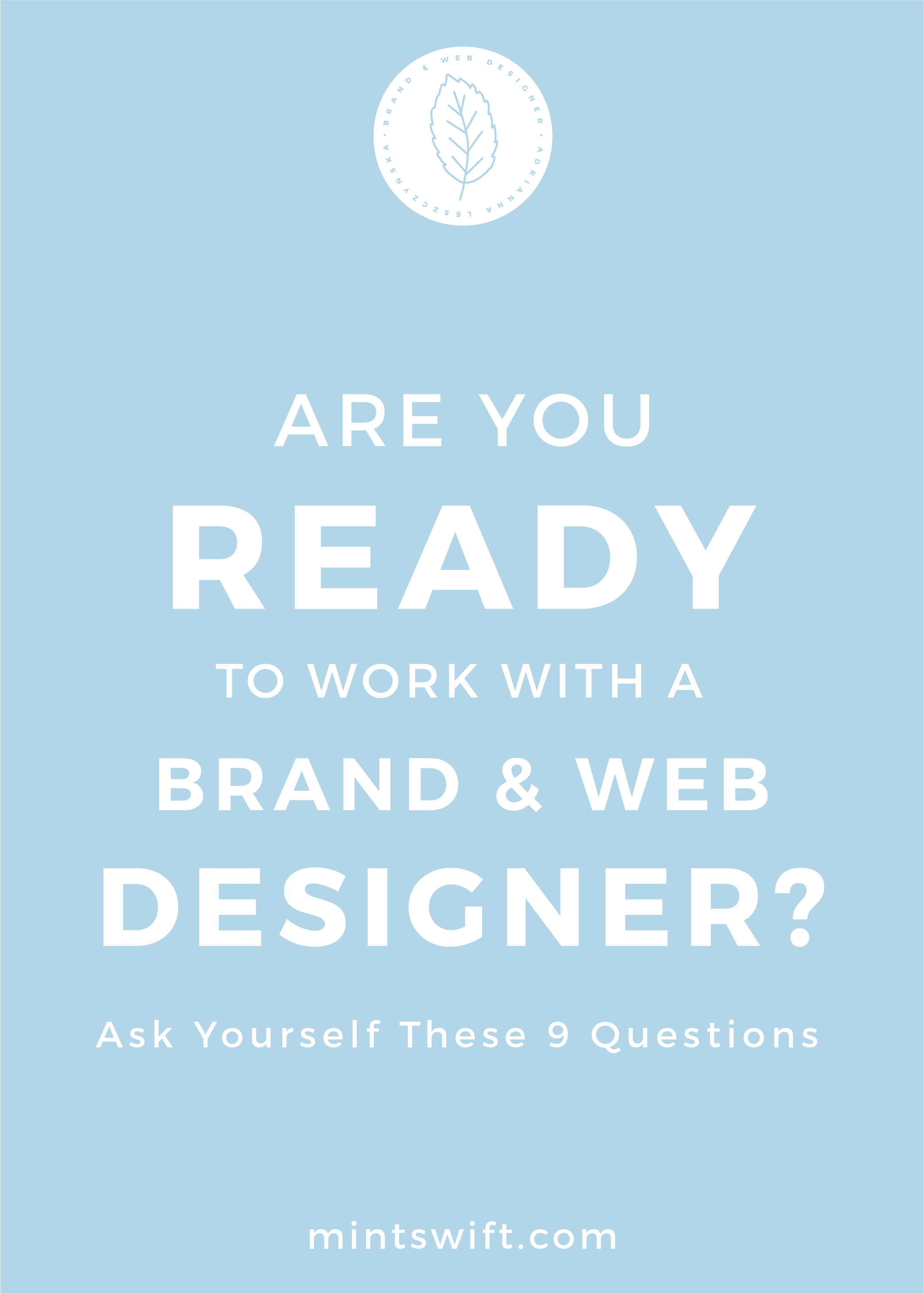 Are You Ready to Work With a Brand & Web Designer Ask Yourself These 9 Questions - MintSwift