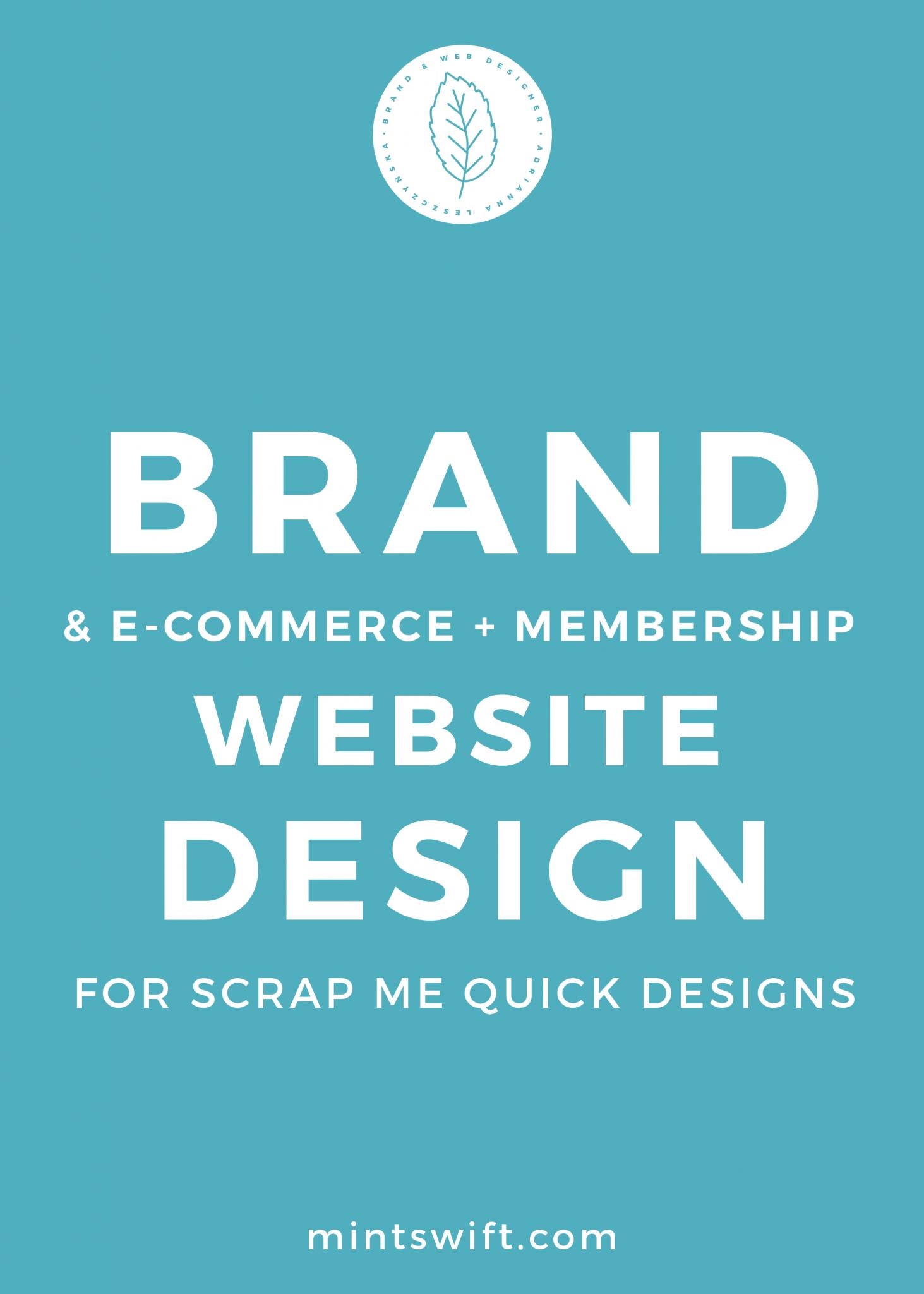 Brand & E-commerce & Membership Website Design for Scrap Me Quick Designs - MintSwift