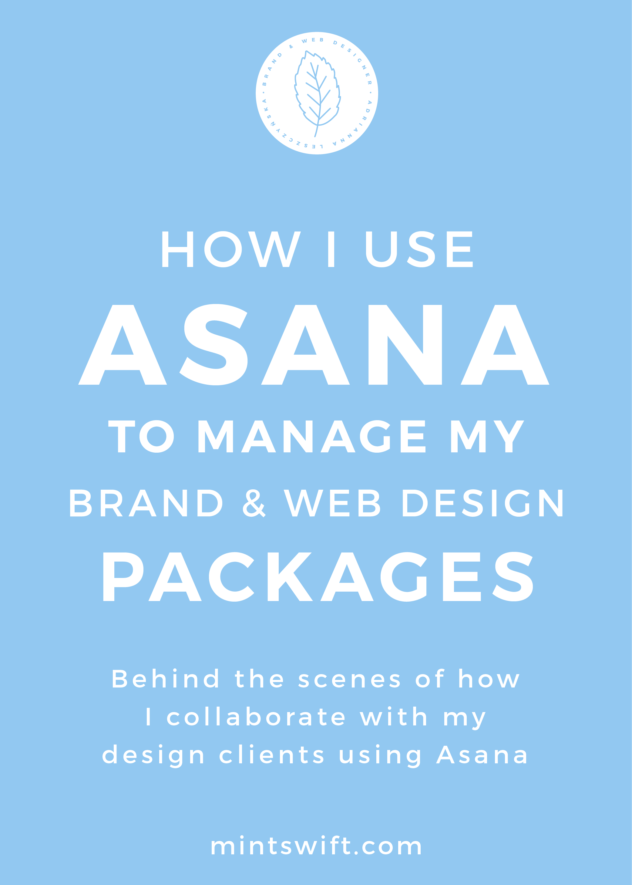 How I Use Asana To Manage My Brand & Web Design Packages. Behind The Scenes of How I Collaborate With My Design Clients Using Asana - MintSwift