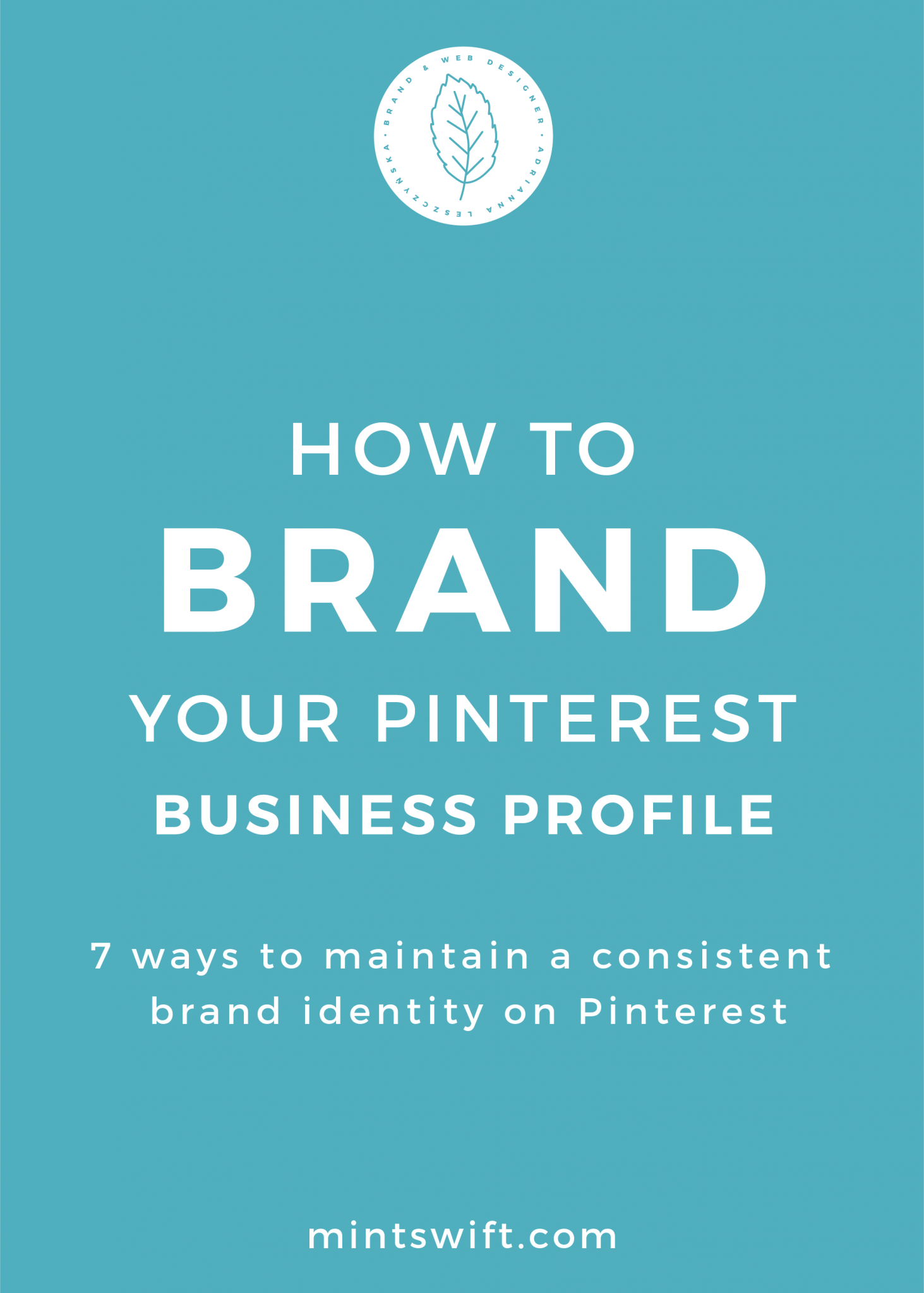 How to Brand Your Pinterest Business Profile. 7 Ways to Maintain a Consistent Brand Identity on Pinterest - MintSwift