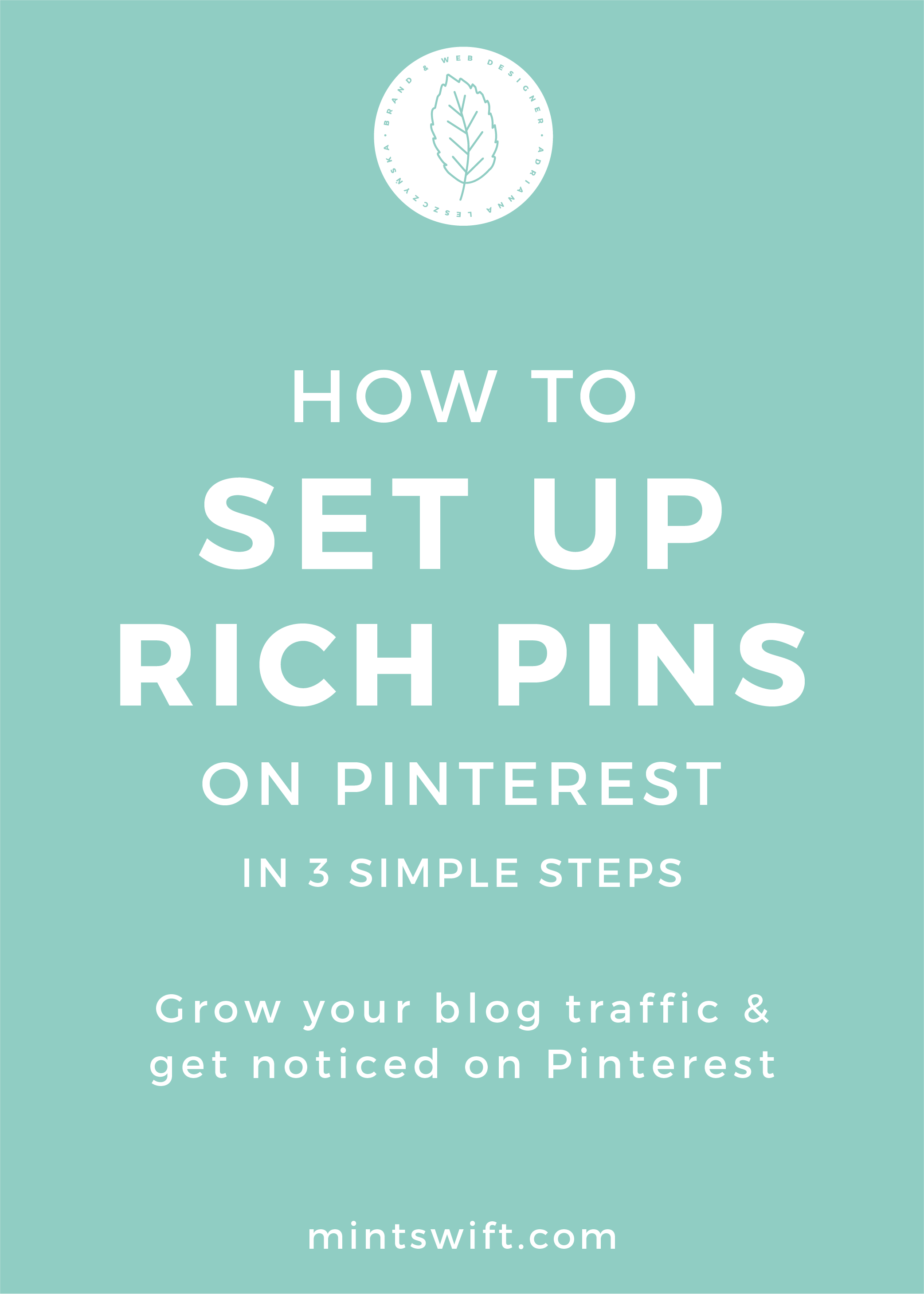 How to Set Up Rich Pins on Pinterest in 3 Simple Steps. Grow Your Blog Traffic & Get Noticed on Pinterest - MintSwift