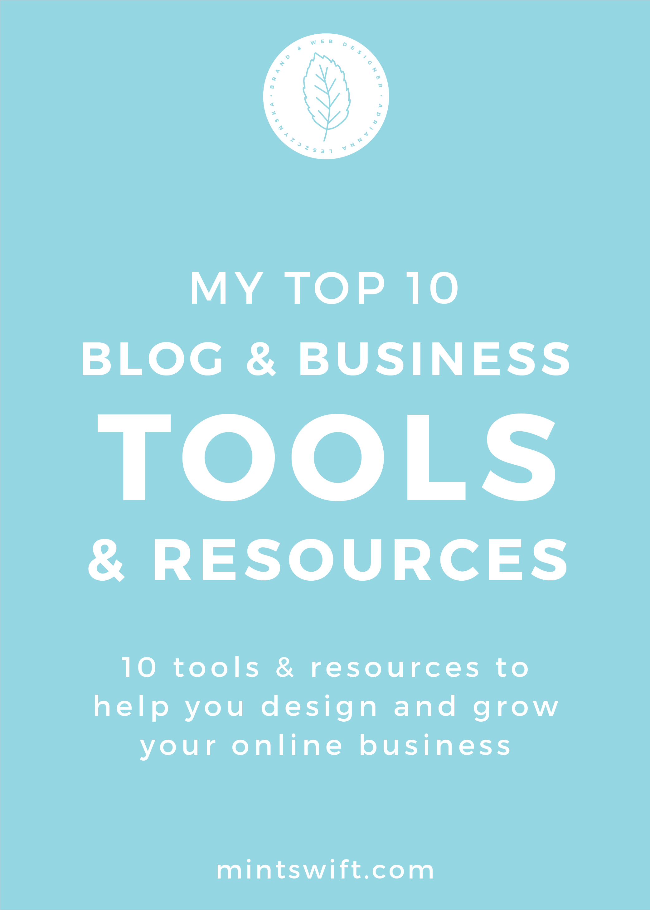 My Top 10 Blog & Business Tools & Resources. 10 Tools & Resources to Help You Design and Grow Your Online Business - MintSwift