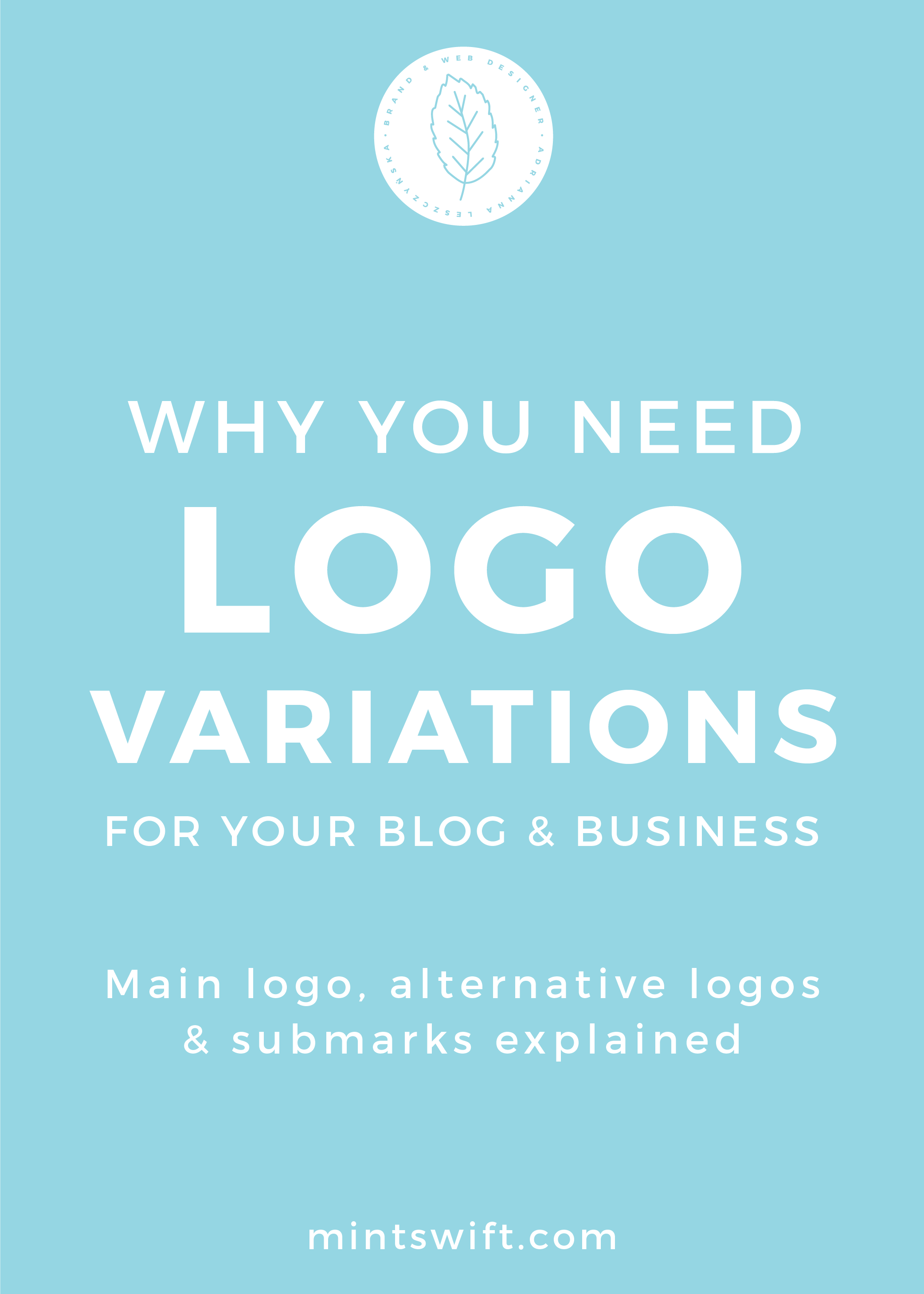 Why You Need Logo Variations for Your Blog & Business. Main Logo, Alternative Logos and Submarks Explained - MintSwift