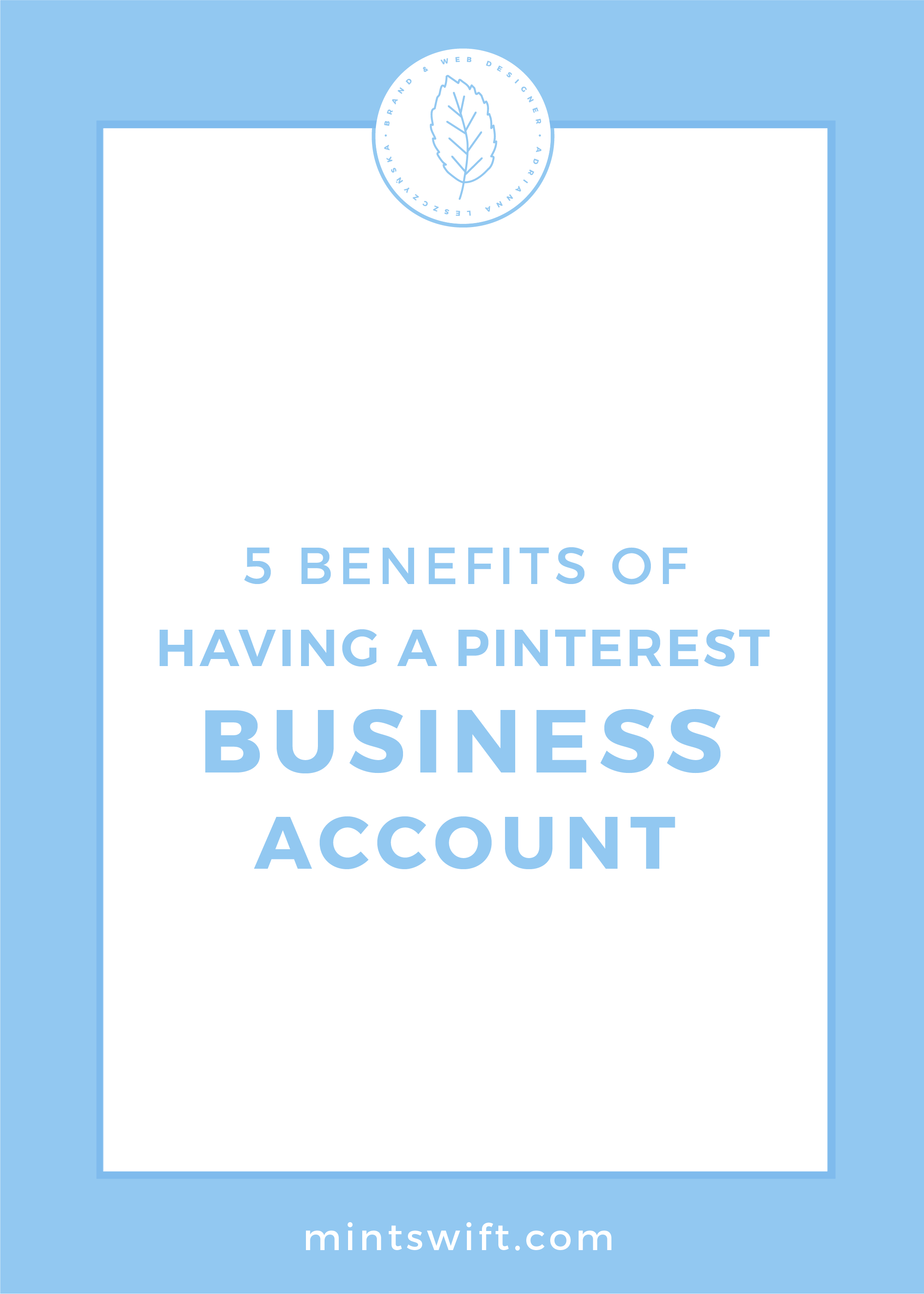 5 Benefits of Having a Pinterest Business Account by MintSwift