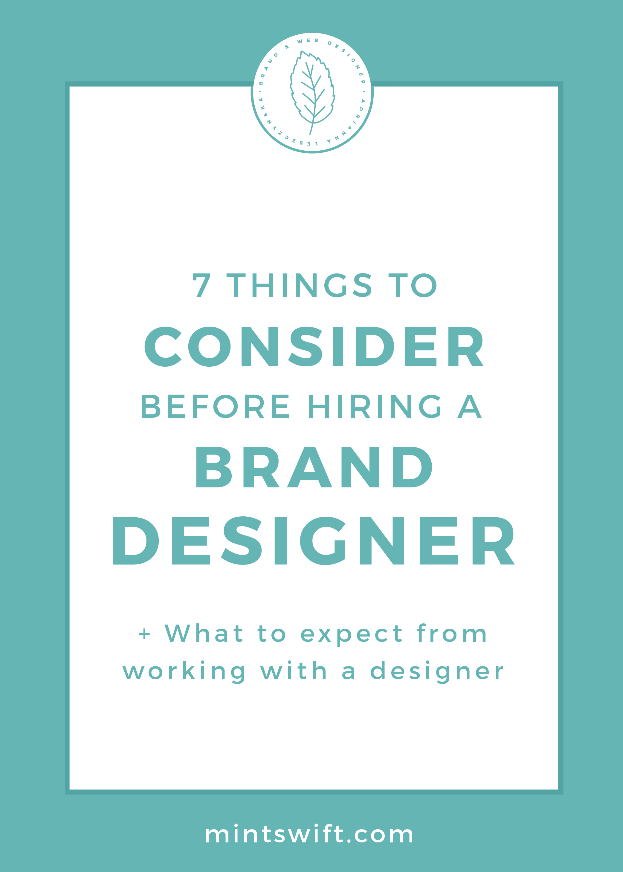 7 Things to Consider Before Hiring a Brand Designer (+ What to Expect from Working with a Designer) by MintSwift
