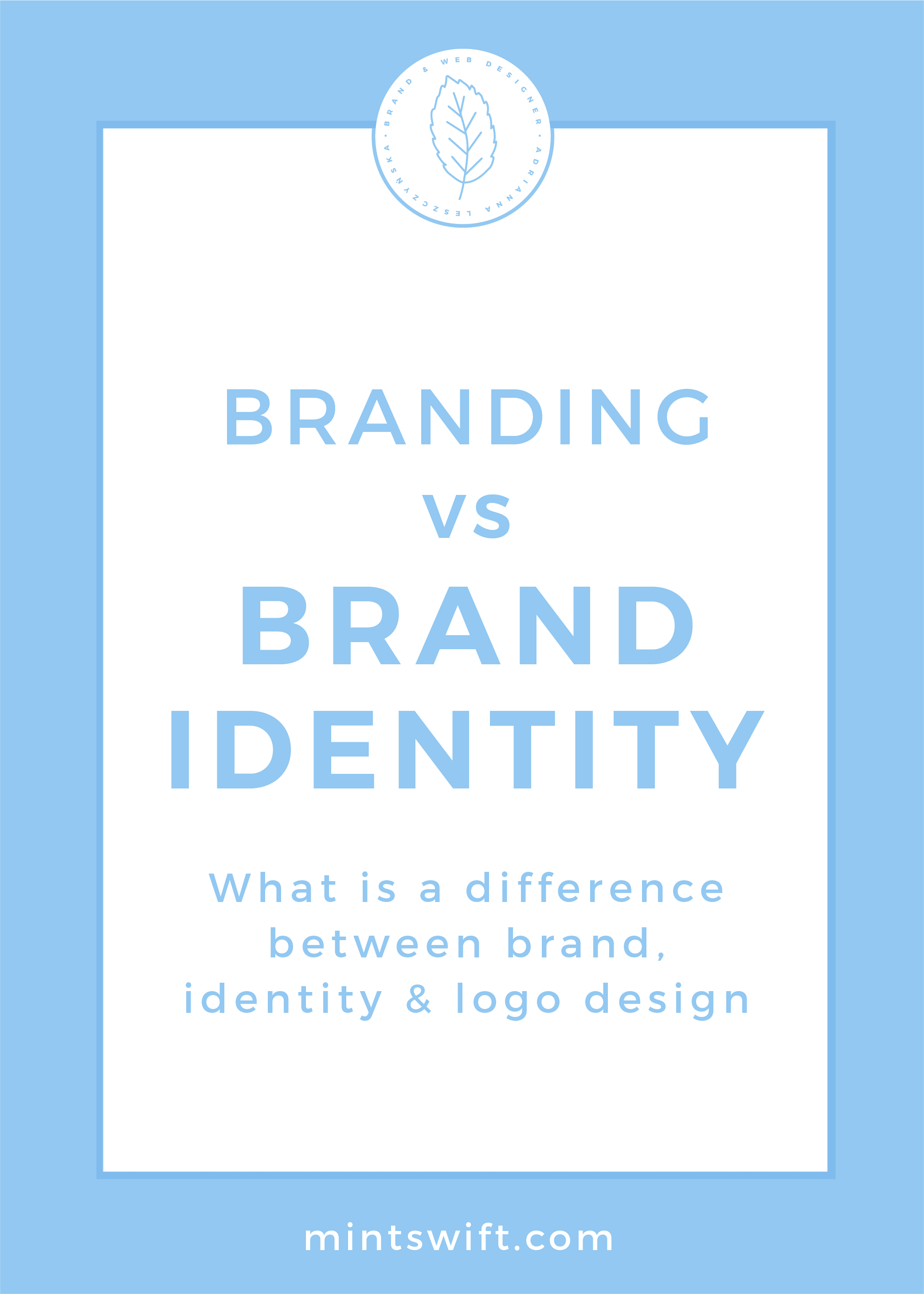 Branding vs Brand Identity. What is a Difference Between Brand, Identity and Logo Design by MintSwift