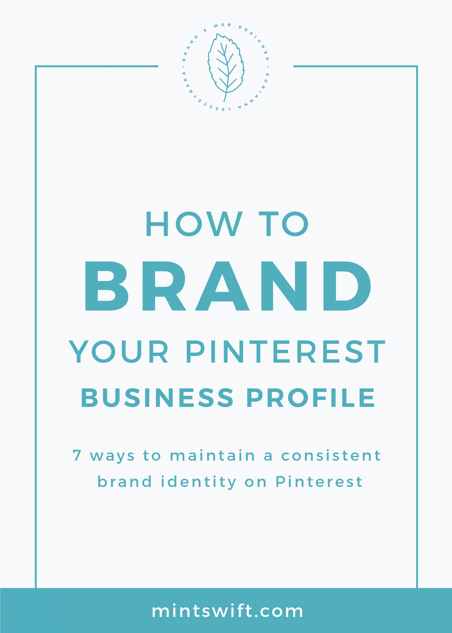 How to Brand Your Pinterest Business Profile. 7 Ways to Maintain a Consistent Brand Identity on Pinterest MintSwift