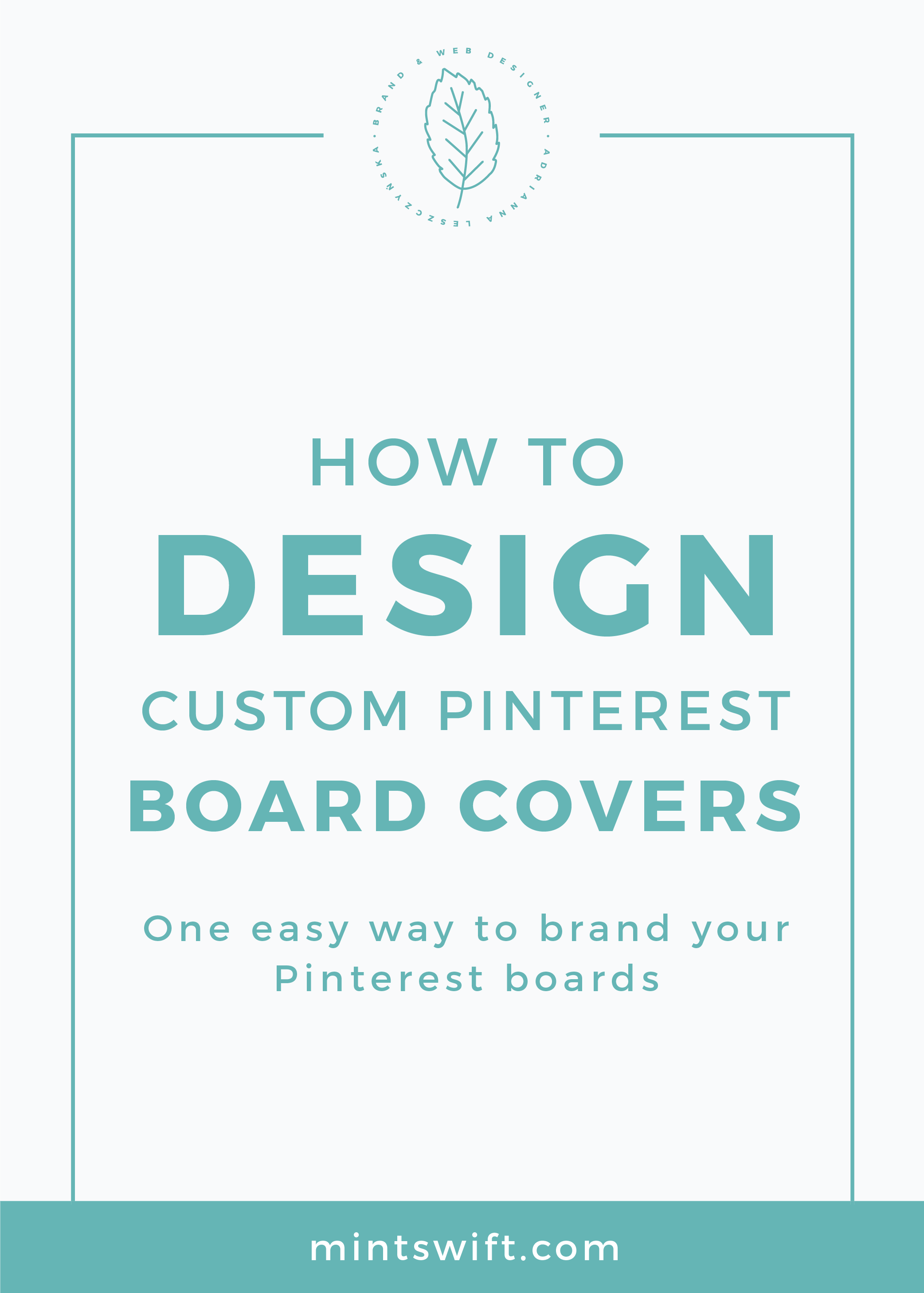 How to Design Custom Pinterest Board Covers. One Easy Way to Brand Your Pinterest Boards MintSwift