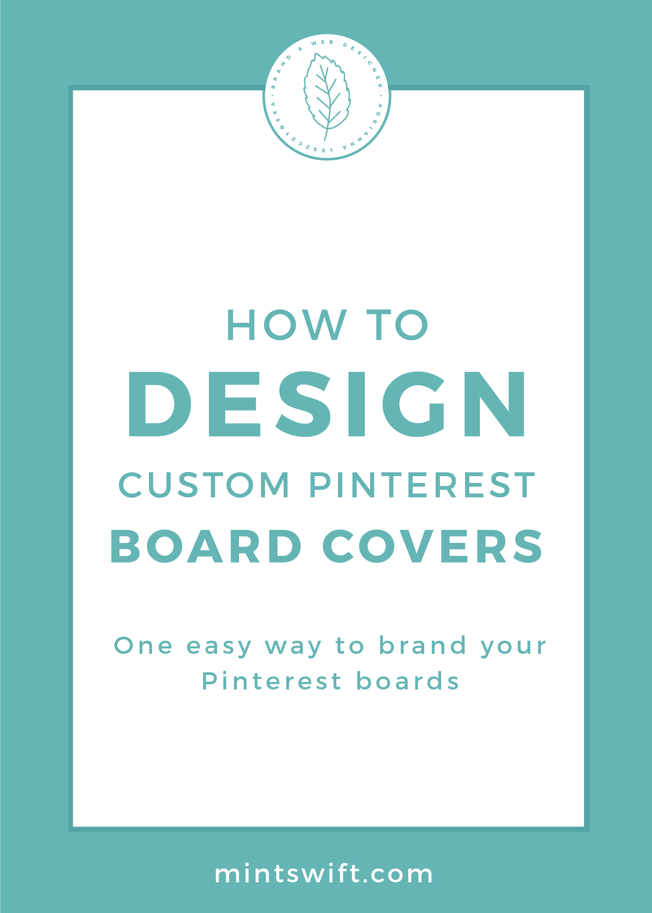How to Design Custom Pinterest Board Covers. One Easy Way to Brand Your Pinterest Boards by MintSwift