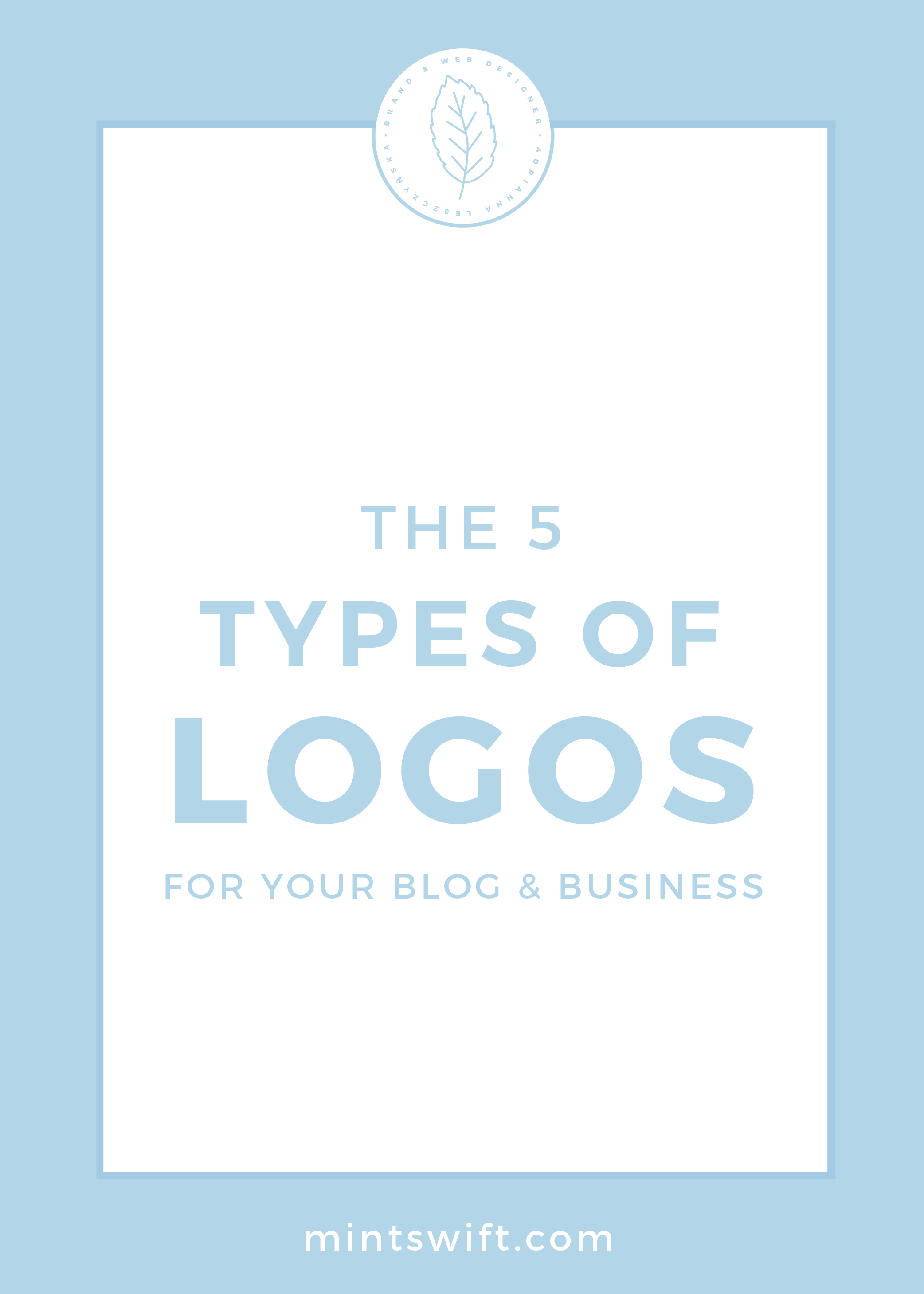 The 5 Types of Logos for Your Blog & Business by MintSwift