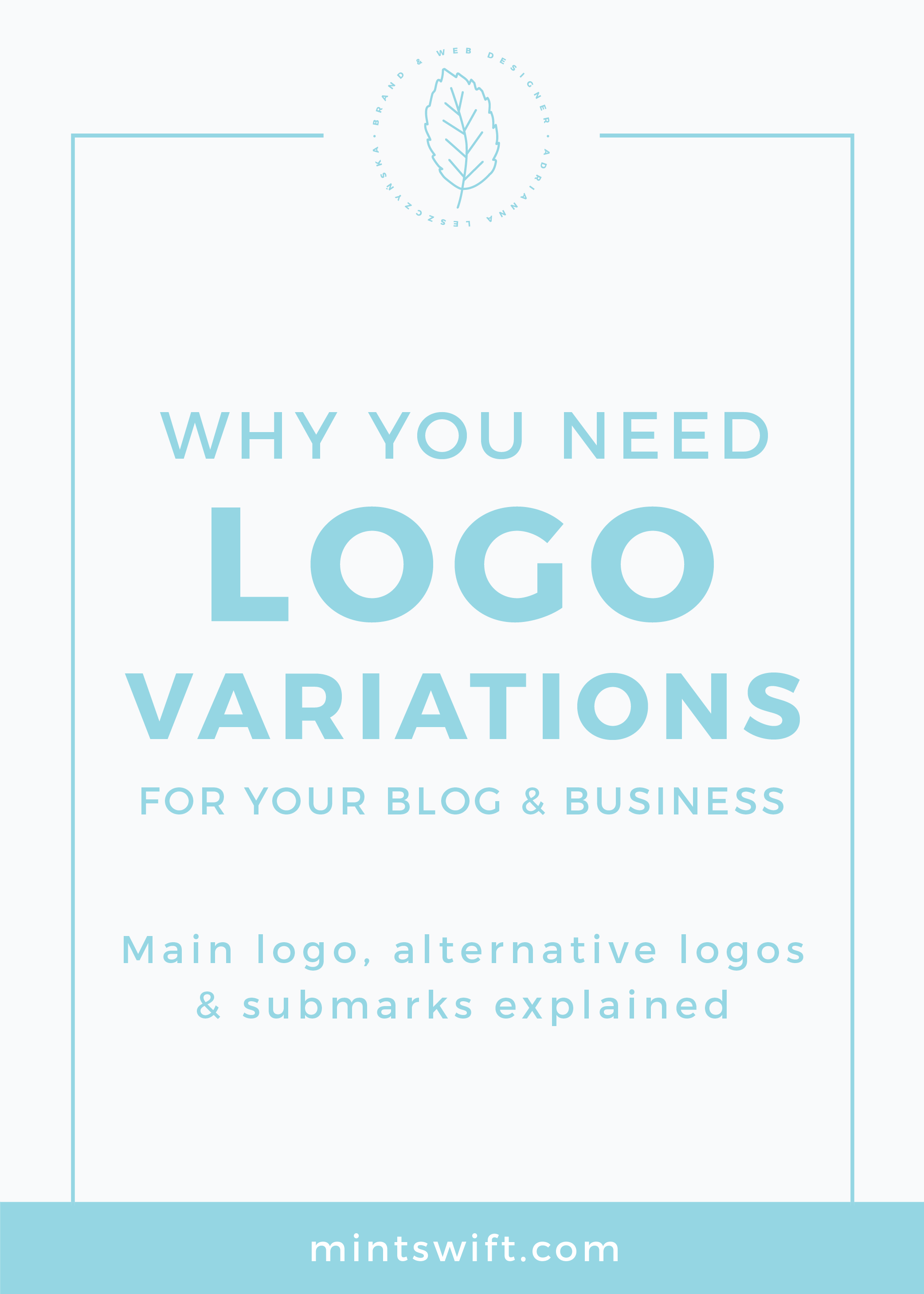 Why You Need Logo Variations for Your Blog & Business. Main Logo, Alternative Logos and Submarks Explained MintSwift