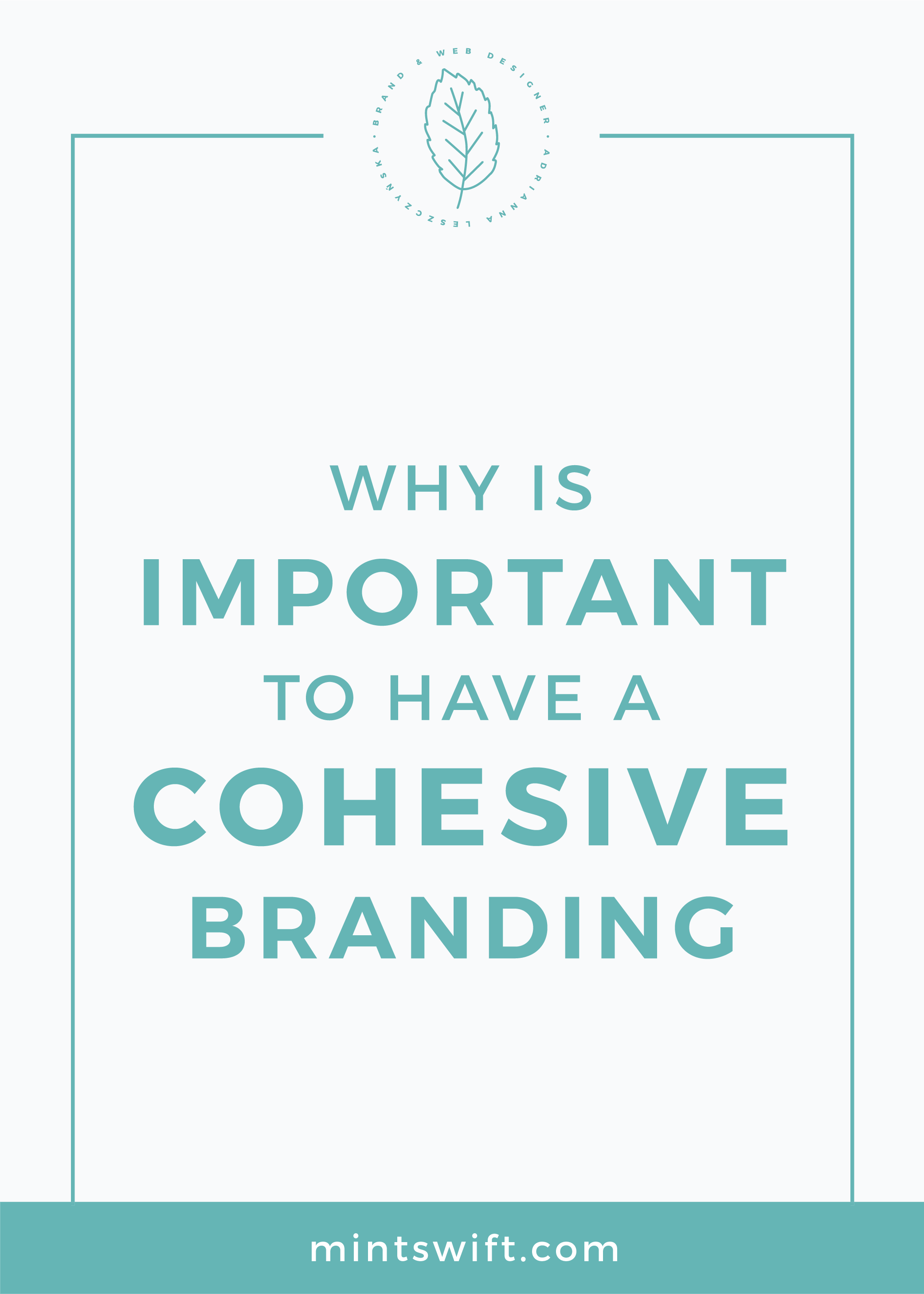 Why is Important to Have a Cohesive Branding MintSwift