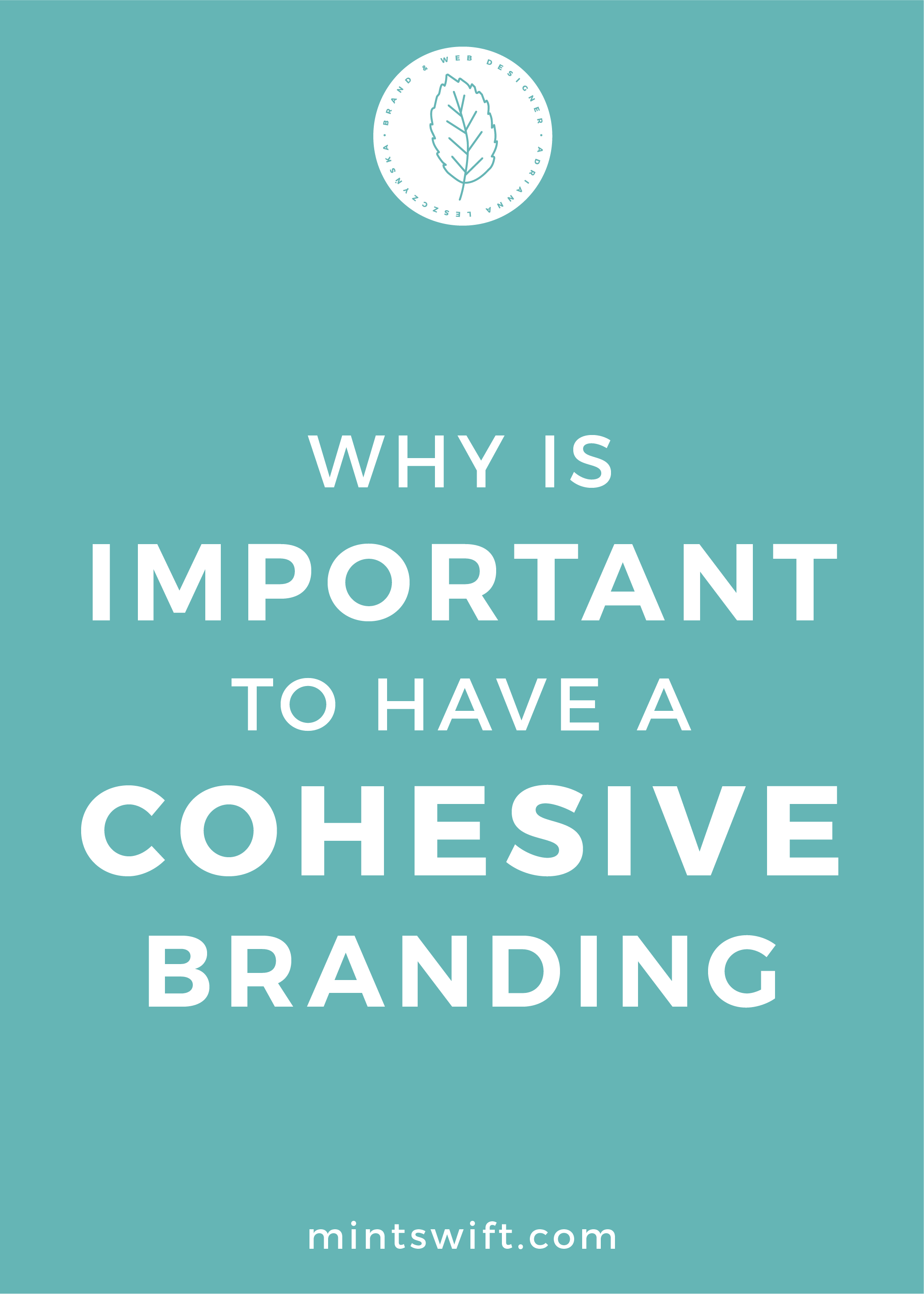 Why is Important to Have a Cohesive Branding - MintSwift