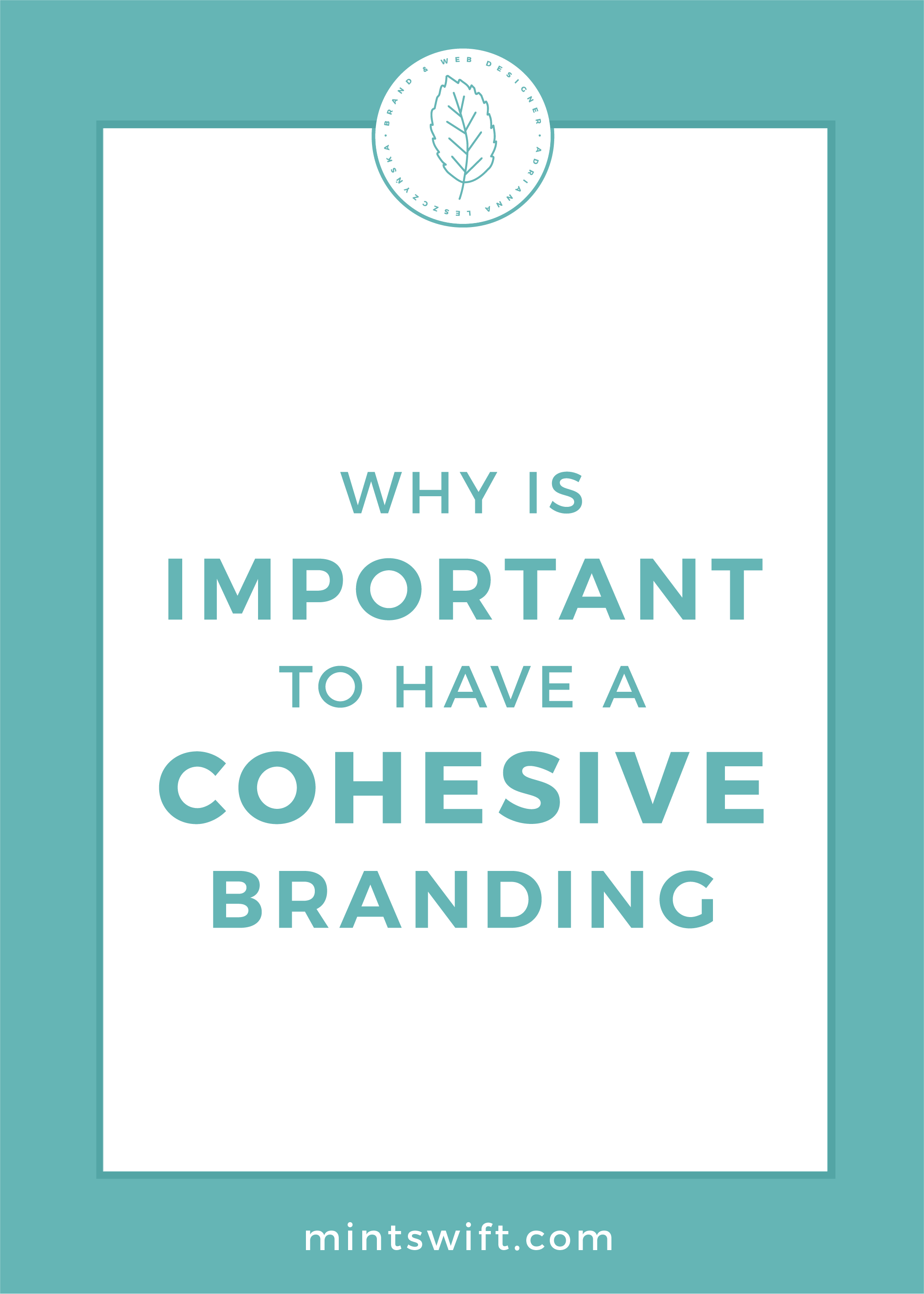 Why is Important to Have a Cohesive Branding by MintSwift